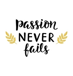 Passion never fails poster vector