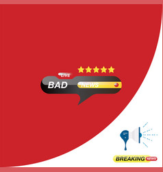 Bad news icon for journalism of news tv channels vector