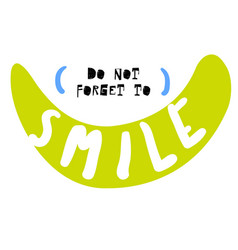 Do not forget to smile vector