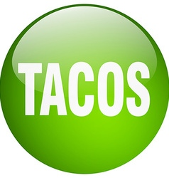 Tacos green round gel isolated push button vector