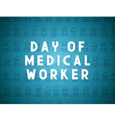 Medicine concept design day of medical worker vector image