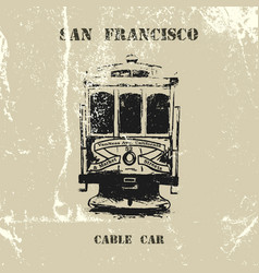 vintage hand drawn san francisco cable car vector image