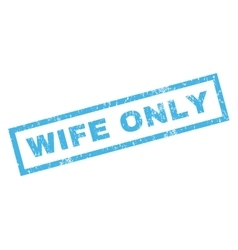 Wife only rubber stamp vector
