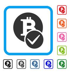 Valid bitcoin framed icon vector