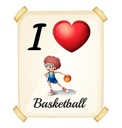 A poster showing the love of basketball vector
