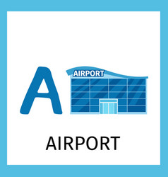 Alphabet card with airport building vector