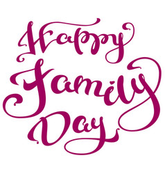 Happy family day lettering text for greeting card vector