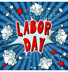 Comic Book Labor Day vector image