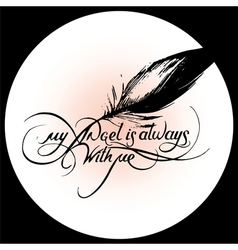 my angel is always with me 5 vector image vector image