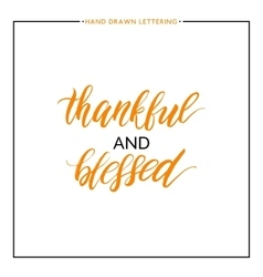 Thankful and blessed text vector image vector image