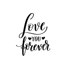Love you forever black and white hand written vector