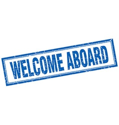 Welcome aboard blue square grunge stamp on white vector