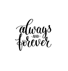 always and forever black white hand written vector image vector image