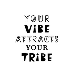 your vibe attracts your tribe vector image