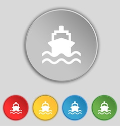 Ship icon sign symbol on five flat buttons vector