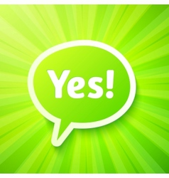 Green speech bubble with sign Yes vector image
