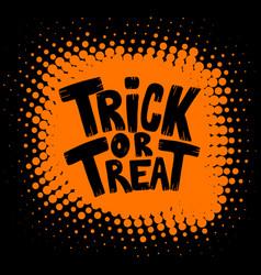 Trick or treat halloween theme vector