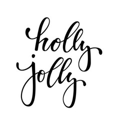 holly jolly hand drawn creative calligraphy and vector image vector image