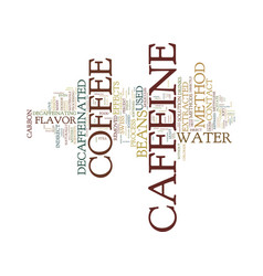 The mystery of decaffeinated coffee text vector