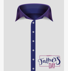 mens shirt with blue collar happy fathers day vector image