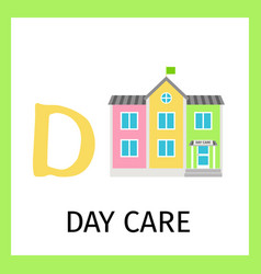 Alphabet card with day care building vector
