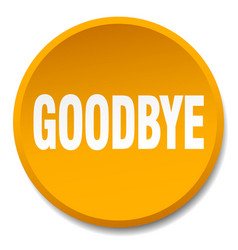 Goodbye orange round flat isolated push button vector