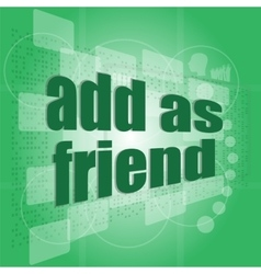 Add as friend word on digital screen - social vector image vector image