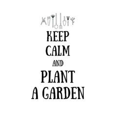 Keep calm and plant a garden vector