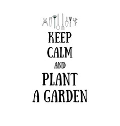 Keep calm and plant a garden vector