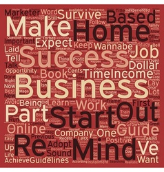 Home based business a wannabe s survival guide vector