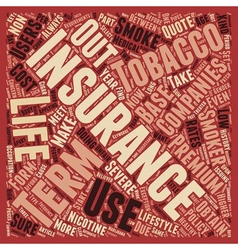 Term Life Insurance For Tobacco Users text vector image