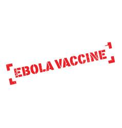 Ebola vaccine rubber stamp vector