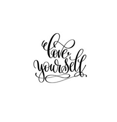 love yourself hand lettering inscription vector image vector image