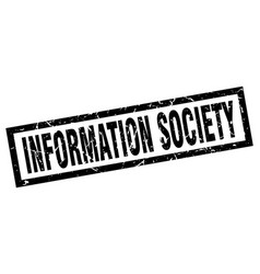 Square grunge black information society stamp vector