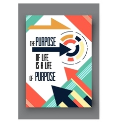 Poster with quote the purpose of life is a vector