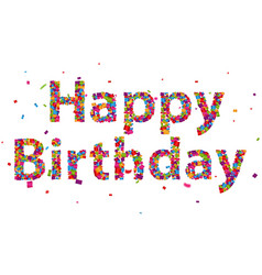 Happy birthday sign with colorful confetti vector