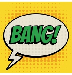 Bang comic book bubble text retro style vector
