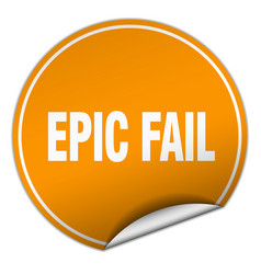 Epic fail round orange sticker isolated on white vector