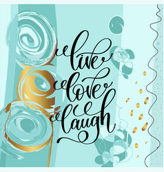 Live love laugh handwritten lettering positive vector