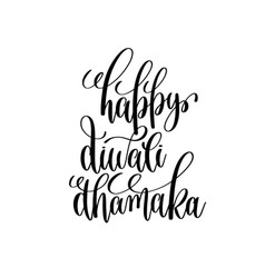 happy diwali dhamaka black calligraphy hand vector image