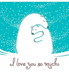 Greeting card with mother bear hugging her baby vector