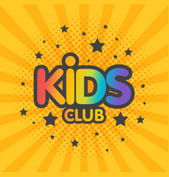 kids club letter sign poster vector image