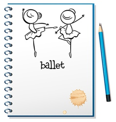 A notebook with ballet dancers at the cover page vector