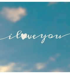 I love you message on a blurred sky background vector