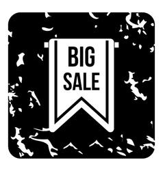 Big sale tag icon grunge style vector