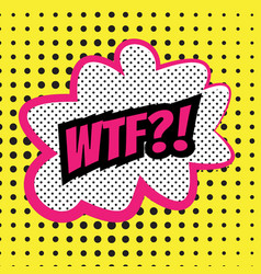 pop art comics word wtf vector image