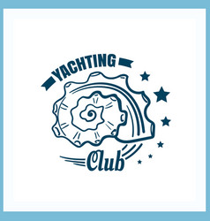 Yachting club badge with seashell vector