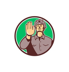 Traffic policeman hand stop sign circle retro vector