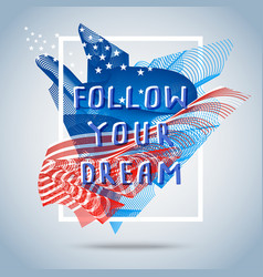 follow your dream inspirational quote vector image