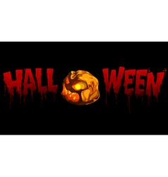 Bloody inscription halloween pumpkin with light vector
